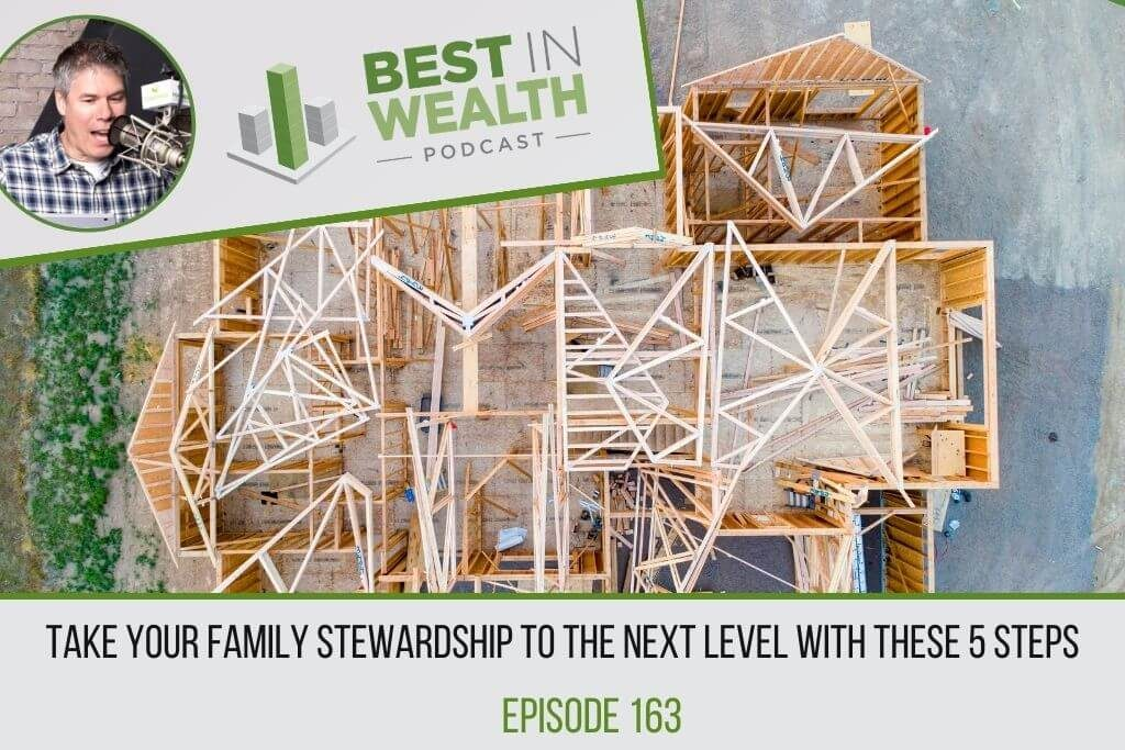 Take Your Family Stewardship to the Next Level with These 5 Steps, Ep #163