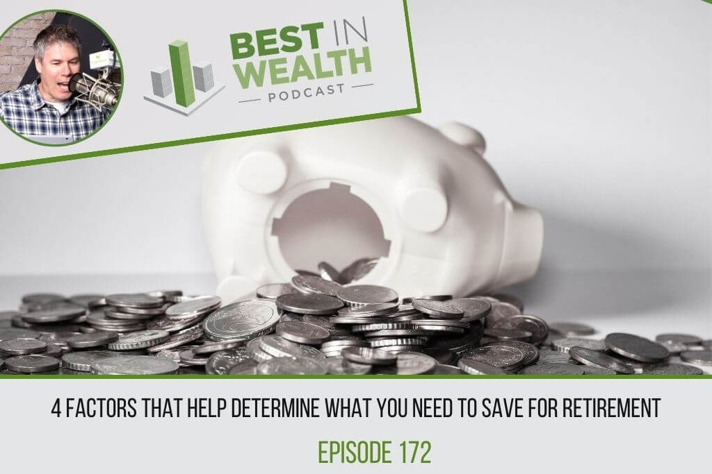 4 Factors that Help Determine What You Need to Save for Retirement