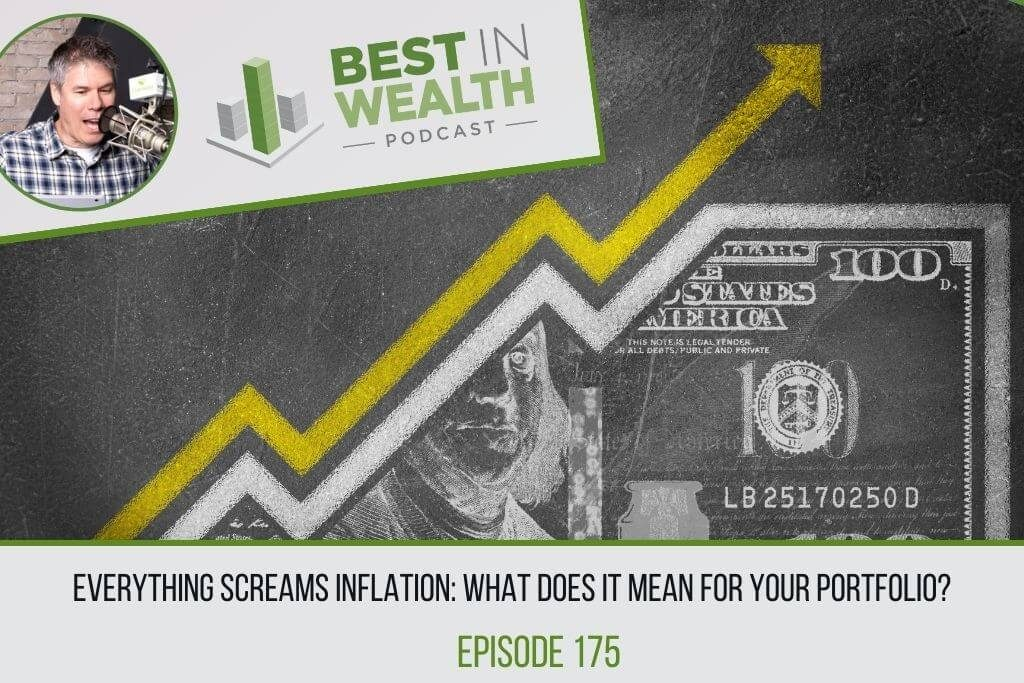 Everything Screams Inflation: What Does it Mean For Your Portfolio?