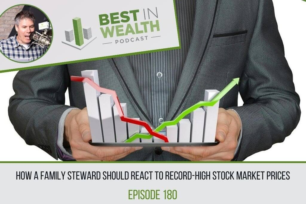 How a Family Steward Should React to Record-High Stock Market Prices
